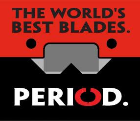 The World's Best Blades. Period.